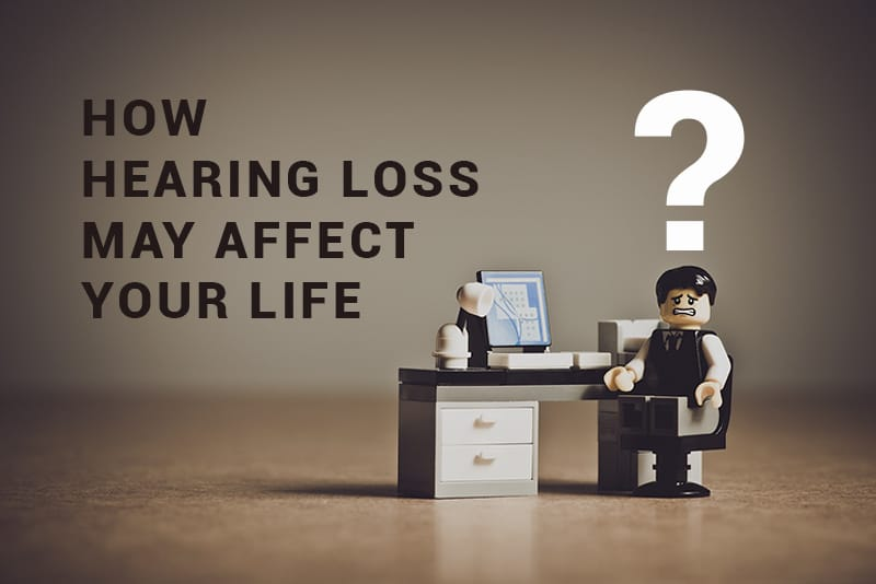 how hearing loss affects life